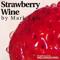 Strawberry Wine — Mark Lam