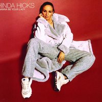 I Wanna Be Your Lady — Hinda Hicks