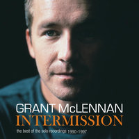 The Best Of The Solo Recordings 1990-1997 — Grant McLennan