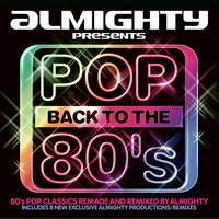 Almighty Presents: Pop Back To The 80's — сборник