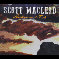 Flicker and Fade — Scott Macleod