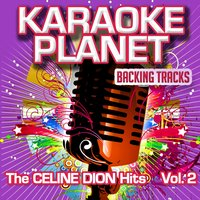 The Celine Dion Hits, Vol.2 — A-Type Player, Karaoke Planet