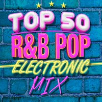 Top 50 R&B Pop Electronic Mix — сборник