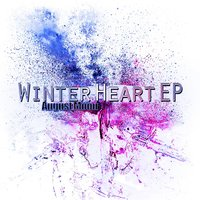 Winter Heart EP — August Moon