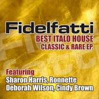 I wanna feel fidelfatti for Classic italo house zenhiser