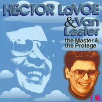 The Master & The Protege — Hector Lavoe, Van Lester, Hector Lavoe & Van Lester