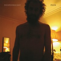 Pride — Phosphorescent