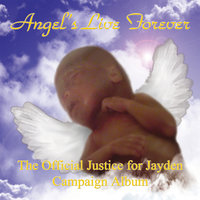 Angels Live Forever - The Official Justice For Jayden Album — сборник