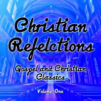 Christian Reflections - Gospel and Christian Classics, Vol. 1 — сборник