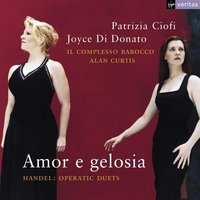 Amor e gelosia: Operatic Duets. — Георг Фридрих Гендель, Alan Curtis/Il Complesso Barocco