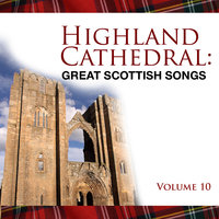 Highland Cathedral - Great Scottish Songs, Vol. 10 — Celtic Spirit