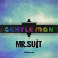 Gentle Man — Mr. Suit