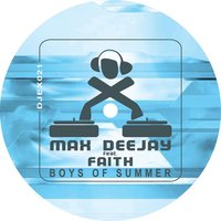 Boys Of Summer — Max Deejay, Faith
