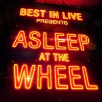 Best in Live: Asleep At the Wheel — Asleep At The Wheel