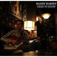 Need to Know — Randy Harsey