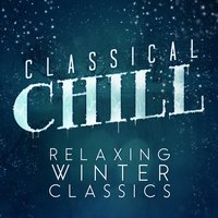 Classical Chill: Relaxing Winter Classics — сборник
