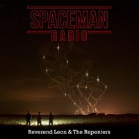 Spaceman Radio — Reverend Leon and the Repenters