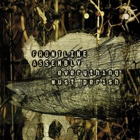 Everything Must Perish — Front Line Assembly
