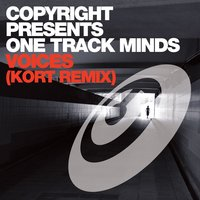 Voices — One Track Minds, Copyright Presents One Track Minds