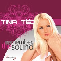 Remember The Sound — Tina Ted