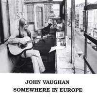 Somewhere In Europe — John Vaughan