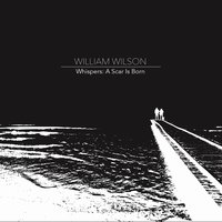 Whispers: A Scar is Born — William Wilson, William V. Wilson