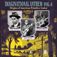 Imaginational Anthem, Vol. 6 : Origins of American Primitive Guitar — сборник