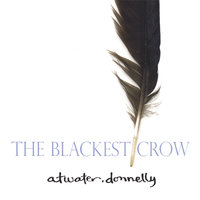 The Blackest Crow — Atwater~Donnelly