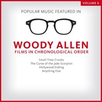 Popular Music Featured in the Films of Woody Allen, Volume 6: 2000 - 2003 — сборник