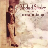 Coming Up For Air — Michael Stanley