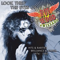 Look Thru' the Eyes of Roy Wood & Wizzard - Hits & Rarities, Brilliance & Charm... (1974-1987) — Wizzard, Roy Wood