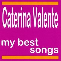 My Best Songs — Caterina Valente