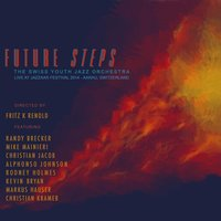 Future Steps: Live at Jazzaar Festival 2014 (Aarau, Switzerland) — The Swiss Youth Jazz Orchestra