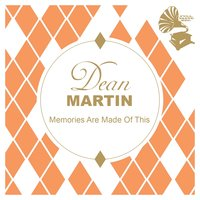 Memories Are Made of This — Dean Martin