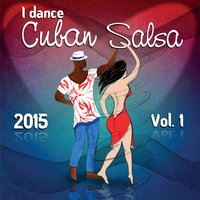 I Dance Cuban Salsa 2015, Vol.1 (Salsa y Timba Hits) — сборник