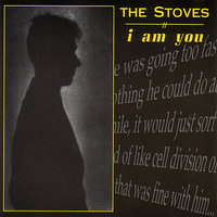 I Am You — The Stoves