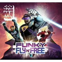 Funky Fly 'n' Free — God Made Me Funky