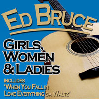 Girls, Women & Ladies — Ed Bruce