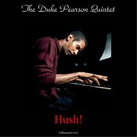 Hush! — Duke Pearson, Donald Byrd, Johnny Coles