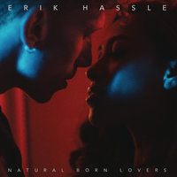 Natural Born Lovers — Erik Hassle