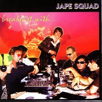 Breakfast With Jape Squad — Jape Squad