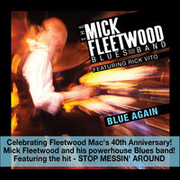 Blue Again — Rick Vito, The Mick Fleetwood Blues Band