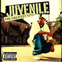 Greatest Hits — Juvenile