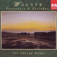 Wagner Ouv Prel — Adrian Boult, London Philharmonic Orchestra, Sir Adrian Boult, Рихард Вагнер