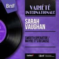 Smooth Operator / Maybe It's Because — Sarah Vaughan