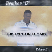 The Truth In The Mix, Vol. II — BROTHER D