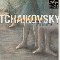 Tchaikovsky: The Nutcracker - Highlights — Пётр Ильич Чайковский, John Lanchbery/PhilharmoniaOrchestra