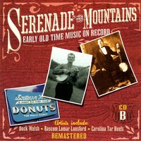Serenade The Mountains: Early Old Time Music On Record, CD B — сборник
