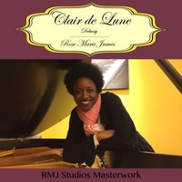 Suite bergamasque No. 3 in D-Flat Major, L. 75: III. Clair de lune — Rose Marie James