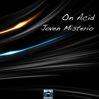 On Acid - Single — Joven Misterio